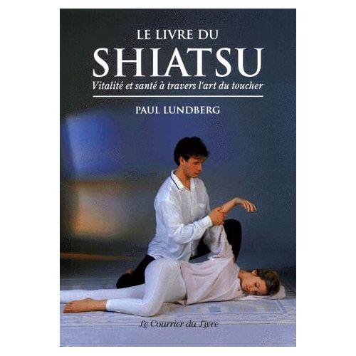 Lundberg-Paul-Le-Livre-Du-Shiatsu-Livre